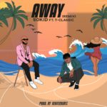 "Sokid – ""Away (Remix)"" ft. T-Classic"