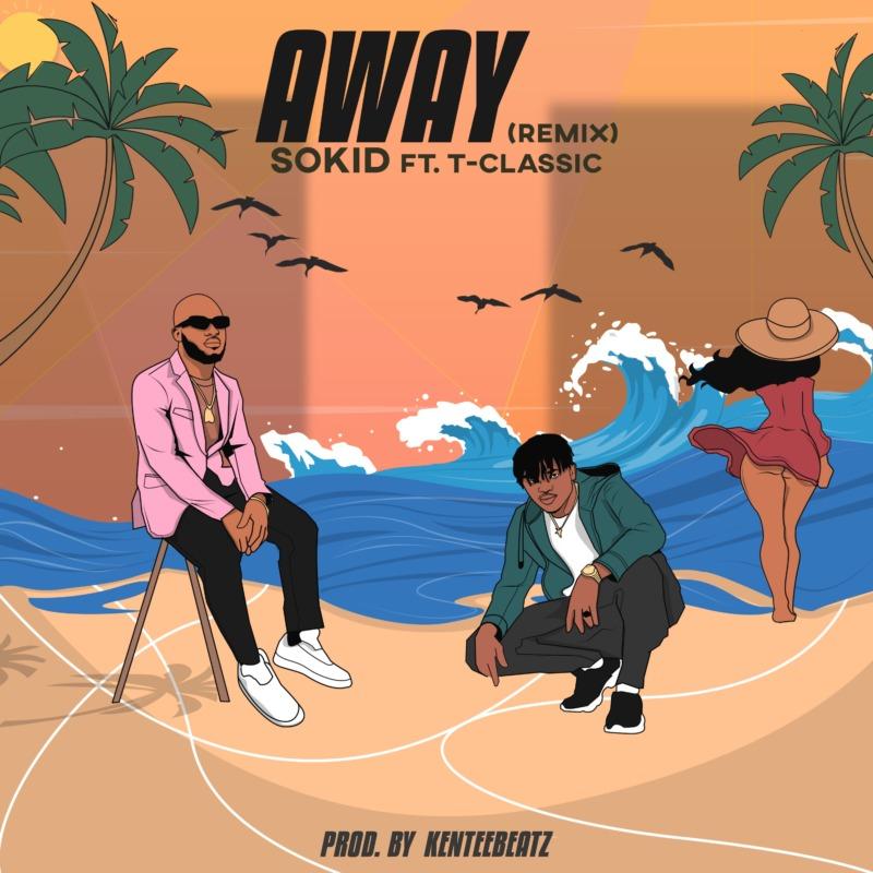 Sokid Away (Remix) T-Classic