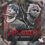 "Vclef – ""Leg Over"" ft. Blessedbwoy"