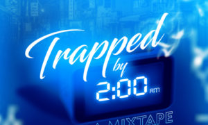 "DJ Jayskey - ""Trapped By 2AM"" Da Mixtape"