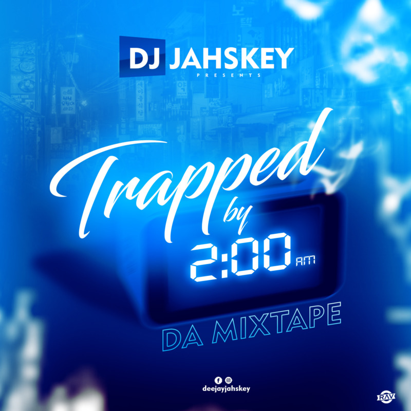 "Jahskey – ""Trapped By 2AM"" Da Mixtape"