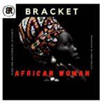 "Bracket – ""African Woman"""
