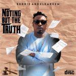 "[Album] Eedris Abdulkareem – ""Nothing But The Truth"" ft. Olamide, Rugged Man…"