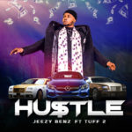 "[Audio + Video] Jeezy Benz – ""Hustle"" ft. Tuff 2"