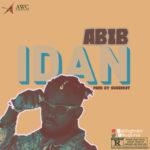 "MUSIC & VIDEO: ABIB – ""Idan"""