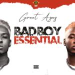 """Great Azeez – """"Bad Boy Essential"""""""