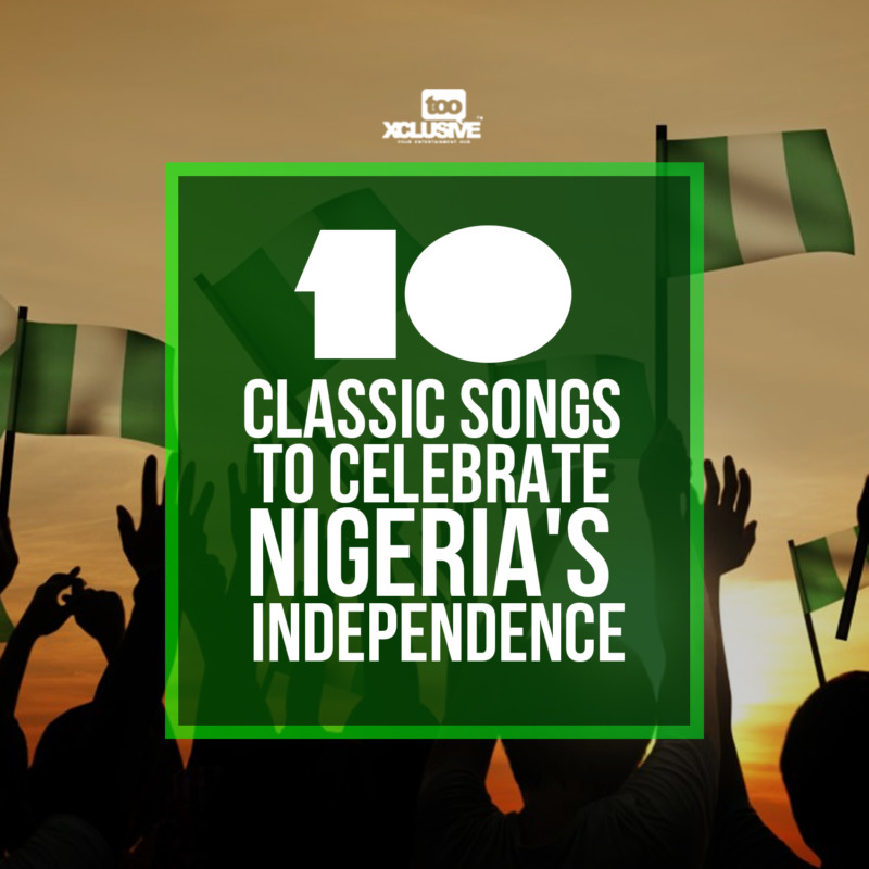 10 Classic Songs About Nigeria To Celebrate Independence Day 1