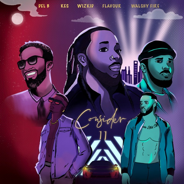 Del Wizkid, Flavour, Kes, Walshy Fire Consider (Remix)