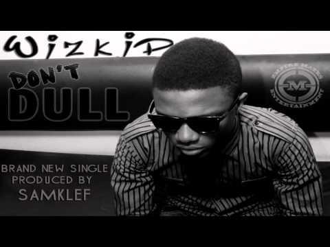 """Wizkid – """"Don't Dull"""""""