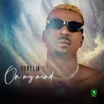"Durella – ""On My Mind"""