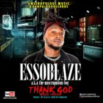 "[Audio + Video] Esso Blaze – ""Thank God"""