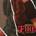 """Roman DC – """"FIRE"""" (Prod. by Soundz)"""