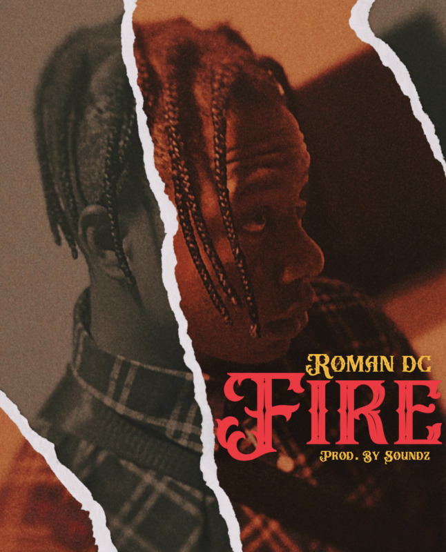 "<div>Roman DC – ""FIRE"" (Prod. by Soundz)</div>"