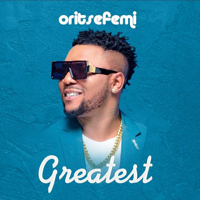 Oritse Femi Greatest