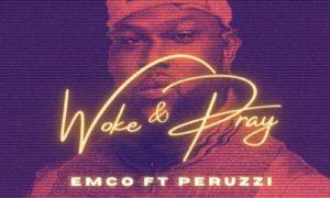 Emco Perruzi Woke & Pray