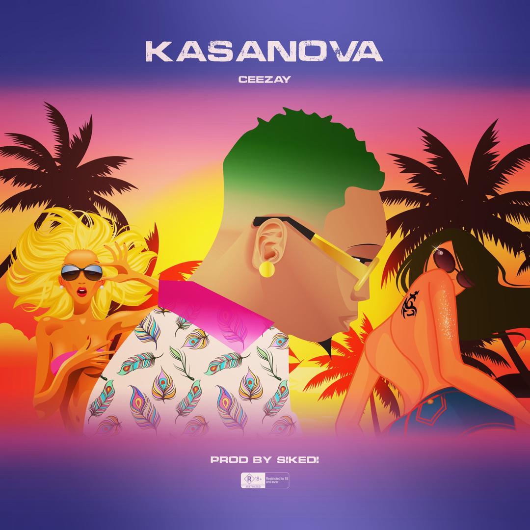 """Ceezay – """"Kasanova"""""""