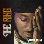"[Audio + Video] Lord Mili – ""The Ring"""