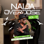 "[Mixtape] DJ Shinski – ""Naija Overdose Mix Vol. 10"""