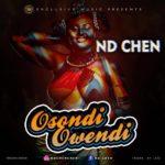 """Nd Chen – """"Osondi Owendi"""""""