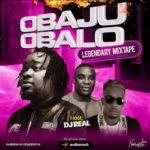 "[Mixtape] DJ Real – ""Oba Ju Oba Lo"" Legendary Mix"