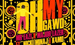 Mr Eazi, Major Lazer Oh My Gawd Nicki Minaj K4mo