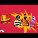 "[Lyrics] Mr Eazi x Major Lazer – ""Oh My Gawd"" ft. Nicki Minaj x K4mo"