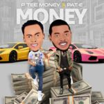 "P Tee Money – ""Money"" ft. Pat E"