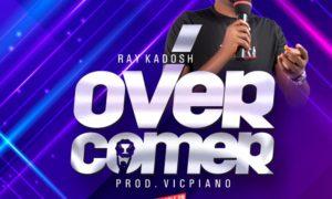 Ray Kadosh Overcomer