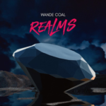 "[EP] Wande Coal – ""Realms"""