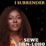 """Sewe Don-Loho – """"I Surrender"""""""