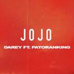 """Darey x Patoranking – """"Jojo Lyrics"""""""