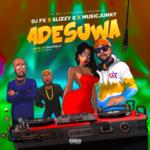 "[Video + Audio] DJ FX – ""Adesuwa"" ft. Slizzy E & Music Junky"