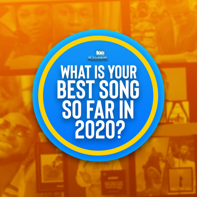 What Is Your Best Song So Far In 2020? 1