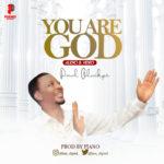 """[Music + Video] Paul Oluikpe – """"You Are God"""""""