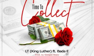 LT (King Luther) Time To Collect Bada E