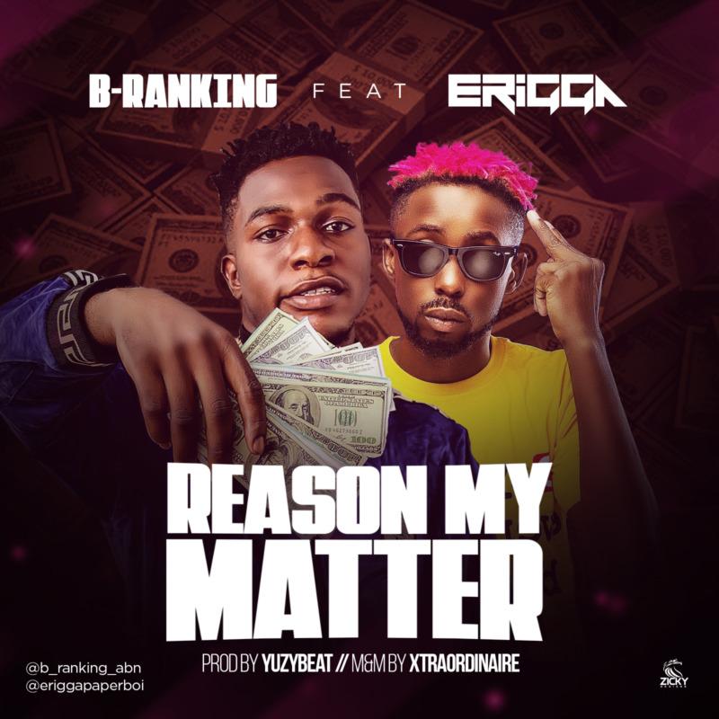 B-Ranking Reason My Matter Erigga