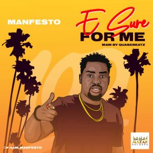"Manfesto – ""E Sure 4 Me"" (Prod By Gtunez) 1"