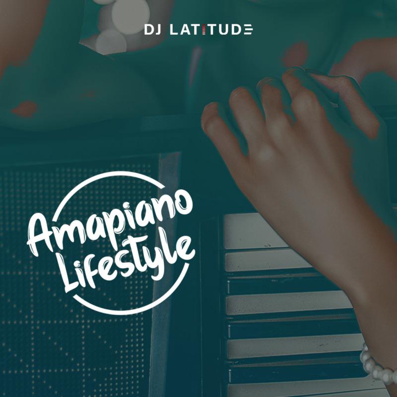 DJ Latitude Amapiano Lifestyle