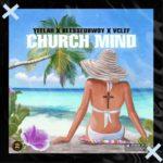 "Yeelah – ""Church Mind"" ft. Blessedbwoy x Vclef"