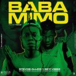 "Stevoe Allimi – ""Baba Mimo"" ft. Seyi Vibez"