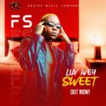 """FS – """"Luv Wey Sweet"""""""