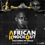 "M.I Abaga – ""African Knockout"" (Prod. by Chopstix)"