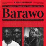 """Ajebo Hustlers – """"Barawo"""" (Remix) ft. Davido"""