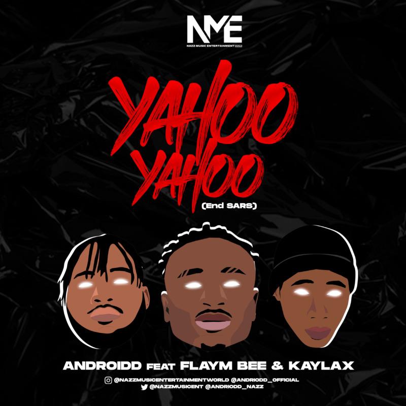 """Androidd Ft Flaym Bee x Kaylax – """"Yahoo Yahoo"""" (EndSars) 1"""