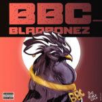 """Blaqbonez – """"BBC"""" (Prod. by Spax)"""
