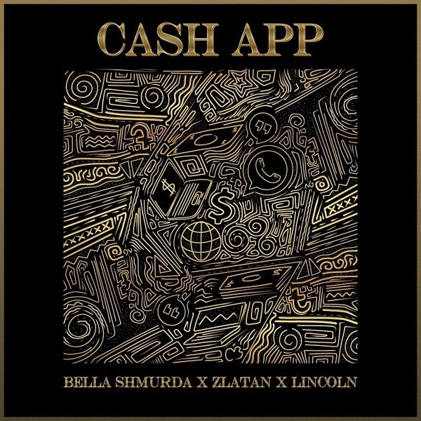 Bella Shmurda Zlatan Lincoln Cash App Lyrics
