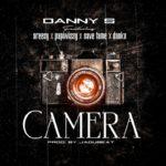 """Danny S – """"Camera"""" ft. Areezy X Papiwizzy X Savefame X Danku"""