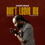 "Halfabar – ""Don't Leave Me"" (Prod. By Sing King)"
