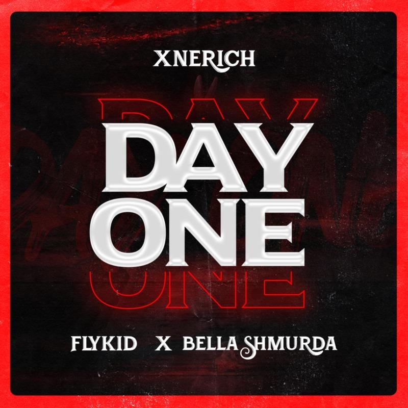 """Xnerich – """"Day One"""" Ft. Bella Shmurda & Flykid 1"""