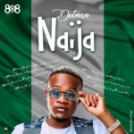 "[Lyrics] Dotman – ""Naija"" (#EndSarsNow)"
